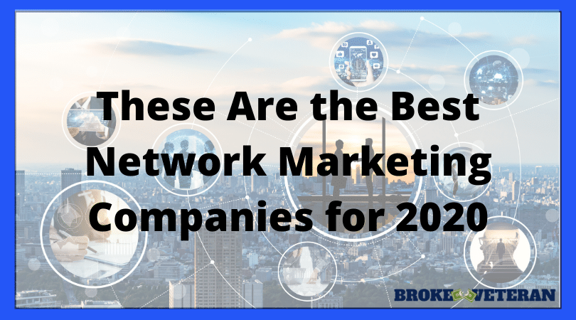 Best Work From Home Companies 2020.The 5 Best Mlm Companies To Join In 2020 Brokeveteran